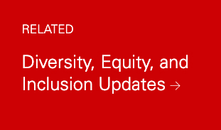 Related: Diversity, Equity, and Inclusion Updates